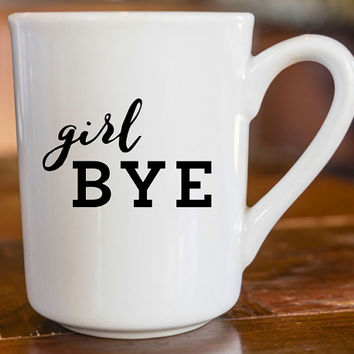 Girl Bye | Bye Felicia | Bye Girl Decal | Prepster Decal | Preppy Decal | Sassy Decal | Yeti Decal | iPhone Decal | MacBook Decal |  224