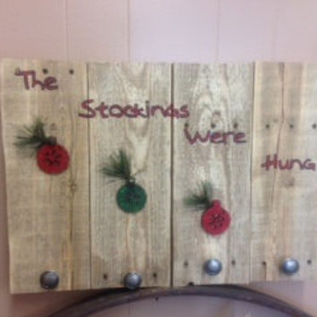 The Stockings Were Hung Stocking Holder Made from Repurposed  Pallet Wood