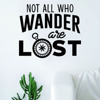 Not All Who Wander are Lost Compass V3 Quote Wall Decal Sticker Bedroom Living Room Art Vinyl Beautiful Inspirational Adventure Travel Explore Mountains Wanderlust