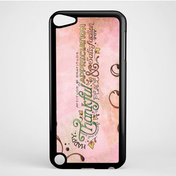 Happy Thankful Appreciaton iPod Touch 5 Case