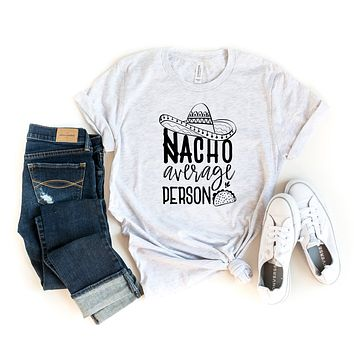 Nacho Average Person Short Sleeve Graphic Tee