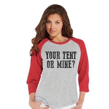 Festival Clothing - Your Tent or Mine? - Funny Women's Shirts - Ladies Red Raglan T-shirt - Hiking, Outdoors, Mountain, Nature Shirt