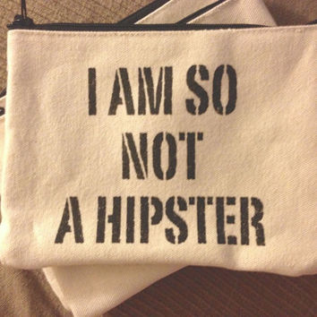 i am so not a hipster pouch