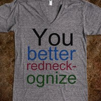 You better redneckognize - Dani's Boutique
