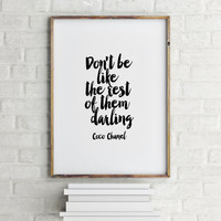 "COCO CHANEL Quote""Don't Be Like Rest Of Them Darling""Coco Chanel Fashion,Best Words,Quote Art,Typography,Chanel Sign,Chanel Logo.Wall Decor"