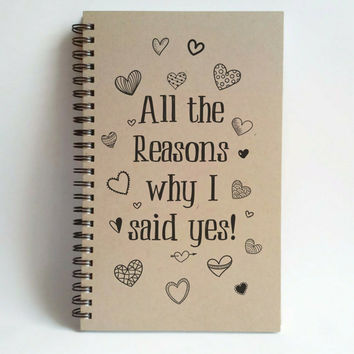 All the reasons why I said yes, 5x8 writing journal, custom spiral notebook, personalized brown kraft memory book, engagement, wedding
