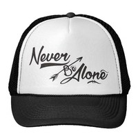 Never Be Alone Trucker Hat