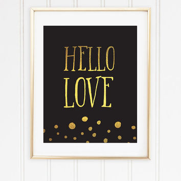 Hello Love - Faux Gold Foil  - Office Decor - Wall Art - Black & Gold - Trendy Home Decor - Typographic - Office