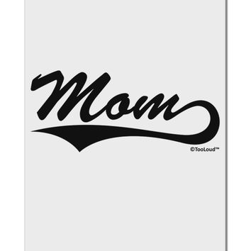 """Mom - Sports Tail Script Aluminum 8 x 12"""" Sign by TooLoud"""