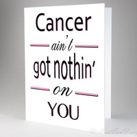 Cancer Card, Cancer Ain't Got Nothin' On You, Funny, Breast Cancer Survivor, Cancer Gift, Cute Card, Pink