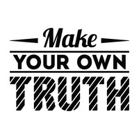 Make Your Own Truth - Office Quote Wall Decals