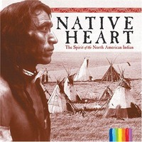 Native Heart: Spirit of North American Indian