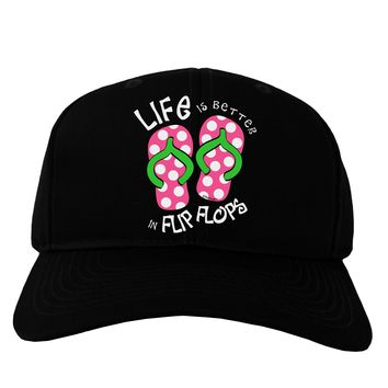 Life is Better in Flip Flops - Pink and Green Adult Dark Baseball Cap Hat