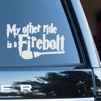 My Other Ride Is a Firebolt Harry Potter (removable Vinyl Car Sticker)