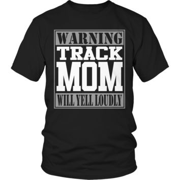 Limited Edition - Warning Track Mom will Yell Loudly