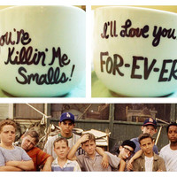 You're killin' me smalls/ For-ev-er Mug