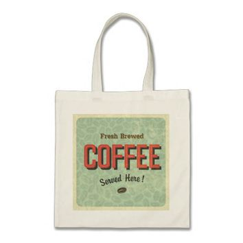 Fresh Brewed Coffee Served Here Budget Tote Bag