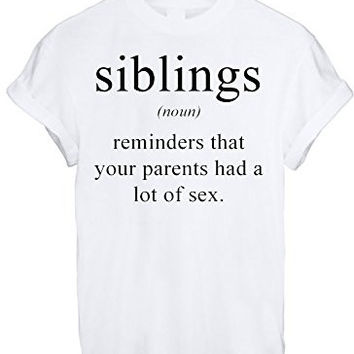 SIBLINGS DICTIONARY NOUN MEANING FUNNY WOMEN UNISEX T SHIRT TOP TEE NEW - White