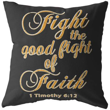 Bible Verse Pillows Fight The Good Fight Of Faith 1 Timothy 6:12