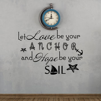 Let Love Be Your Anchor Wall Decals Quote Decal Family Vinyl Stickers Sayings Home Bedroom Nautical Decor T25