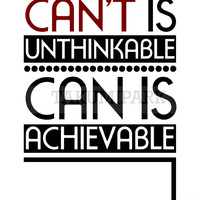 Can't Is Unthinkable, Can Is Achievable, Motivational Quote Art Print, Inspiring Wall Art Decor, Quote Decor, Bedroom Art, Success Wall Art
