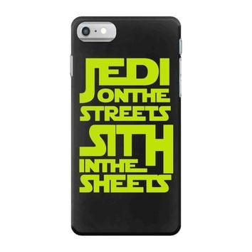 Jedi On The Streets Sith In The Sheets iPhone 7 Case