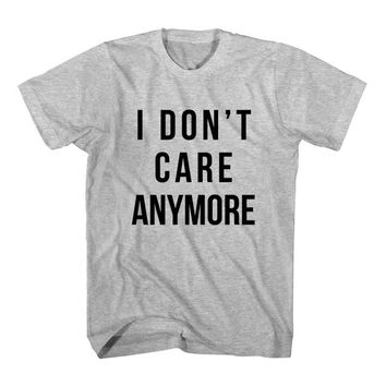T-Shirt I Dont Care Anymore