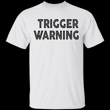 Trigger Warning copy T-Shirt