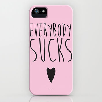 Everybody Sucks iPhone & iPod Case by LookHUMAN