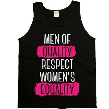 Men Of Quality Respect Women's Equality -- Unisex Tanktop
