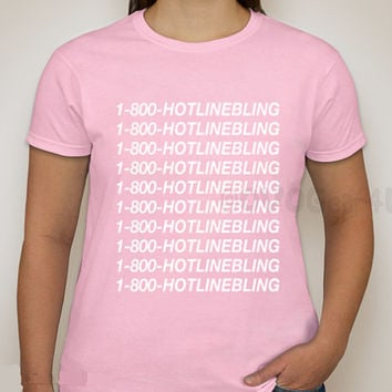 1 800 HOTLINE BLING SHIRT Drake Shirt Hotline bling Shirt (Unisex) *Great Gift For All*
