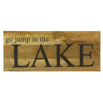 Go Jump In A Lake - Reclaimed Wood Art Sign - 14-in x 6-in (FINAL SALE)