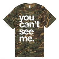 You can't see me.-Unisex Green T-Shirt