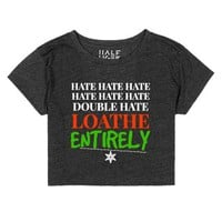 Hate Hate Hate Loathe Entirely Crop Top Christmas Tee-T-Shirt