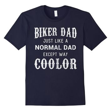Biker Dad Shirt Cool Funny Motorcycle Fathers Day Gift