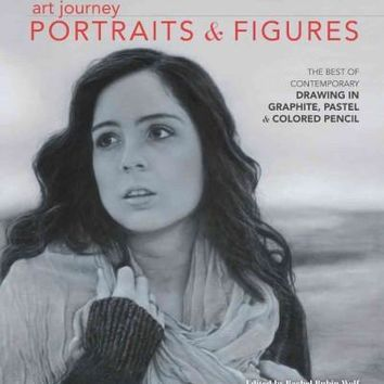 Art Journey Portraits & Figures: The Best of Contemporary Drawing in Graphite, Pastel and Colored Pencil