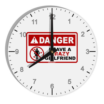 "Danger - Crazy Girlfriend 8"" Round Wall Clock with Numbers"
