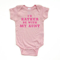 """Light Pink or White Short Sleeve Baby Bodysuit with Funny """"I'd Rather Be With My Aunt"""" Bold Pink Design - Baby Clothes - Baby Gift"""