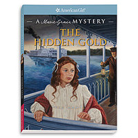 American Girl® Dolls: The Hidden Gold: A Marie-Grace Mystery