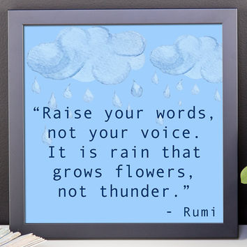 Rumi Quote - 10x10 Framed Print for Home - Raise your words...