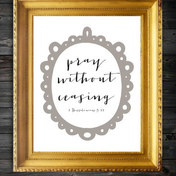 Pray Without Ceasing Calligraphy Quote/Instant Download/Bible Verse/Instant Quote/Printable Bible Verse/Scripture Print/Printable