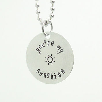 You're my sunshine pendant necklace You are my sunshine pendant necklace on aluminum chain - Message pendant
