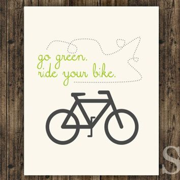 Go Green, Ride Your Bike - Wall Art, Digital Print, Poster, Picture, Wall Decor - 8x10