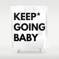 Keep Going Baby Shower Curtain by White Print Design