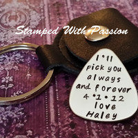 I'll pick you always and forever - Personalized guitar pick with Leather Key chain Case - guitar pick - Hand Stamped