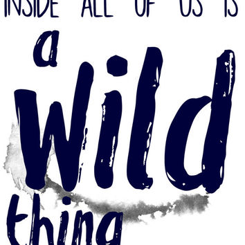 Printable Wall Art Inside All of Us is a Wild Thing book quite typography print art printable nursery wall art print INSTANT DOWNLOAD