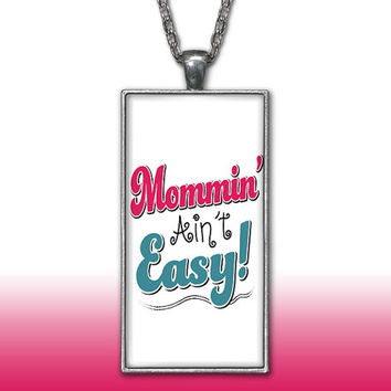 Mom Pendant Charm Necklace Mommin Aint Easy Cute Funny Mothers Day Gift Custom Charm Necklace, Silver Plated Jewelry