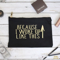 Because I Woke Up Like This // Makeup Bag