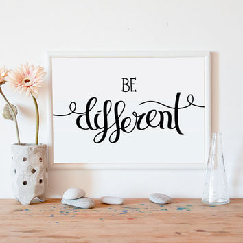 printable art, wall art printable, printable quote, be different, typography, wall art quote, quote poster, kids wall art, wall decor