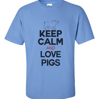 Keep Calm And Love Pigs - Mens Farmer Country T-shirt - Gift For Boyfriend 2087